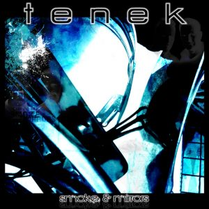 tenek - Smoke & Mirrors